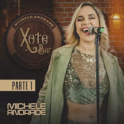 Michele Andrade - Xote Bar - Vol.1 - Parte 01