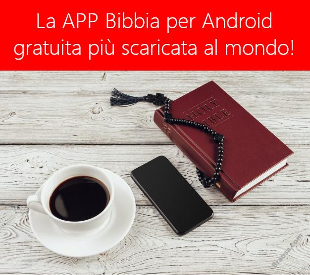 La APP Bibbia per Android più scaricata gratuitamente