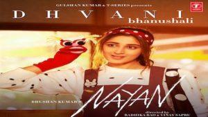 Nayan Lyrics – Dhvani Bhanushali x