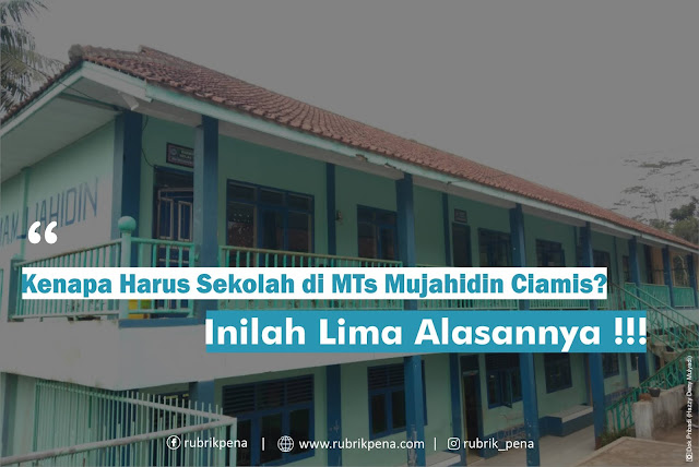 Sekolah MTS MA Mujahidin Ponpes Sukalenah Desa Pusakasari Cipaku Ciamis