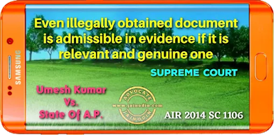 Even illegally obtained document is admissible in evidence if it is relevant and genuine one