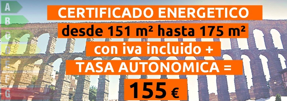 certificado y tasa 151 hasta 175 m2 = 155 €