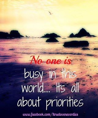 No One Is Busy In This World Its All About Priorities God Is Heart