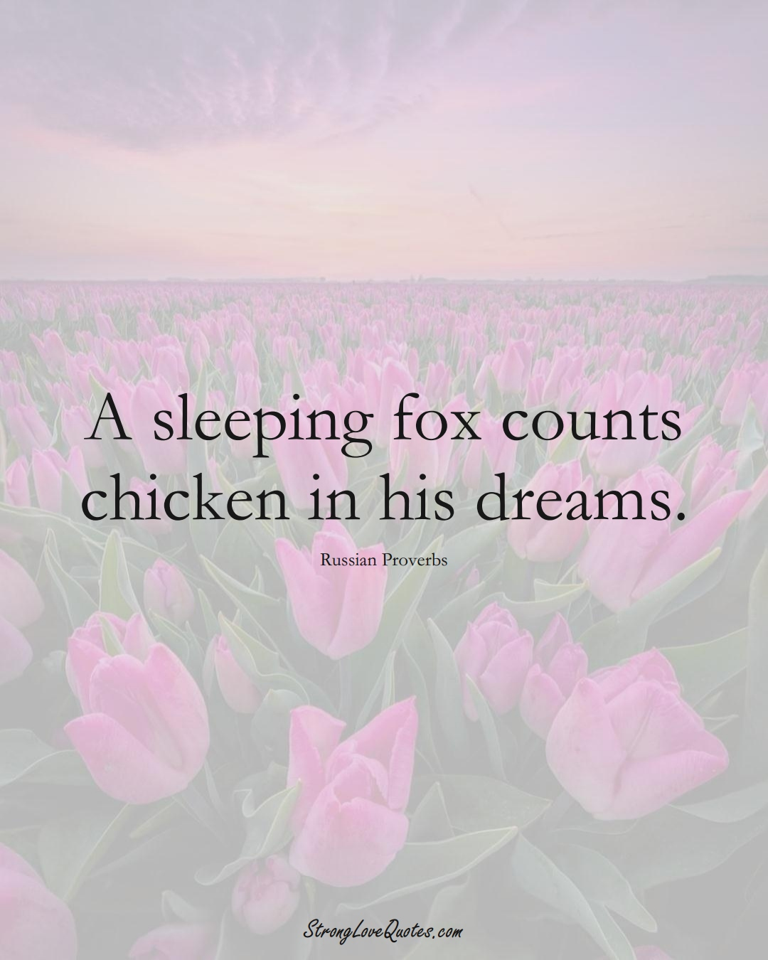 A sleeping fox counts chicken in his dreams. (Russian Sayings);  #AsianSayings