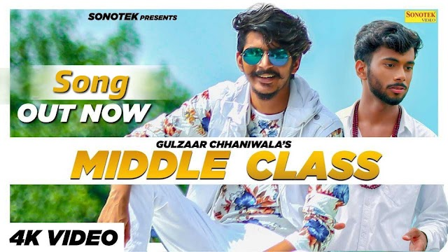 Middle Class | Gulzaar Chhaniwala Song Download Mp3/Mp4