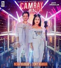 Camray Waleya - Tonny Kakkar and Neha Kakkar