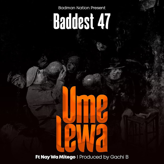 Kama Umelewa By Baddest 47 Cover