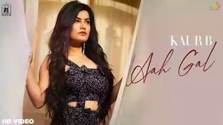 Checkout Kaur B New song Aah Gal lyrics penned by Sukh Sandhu