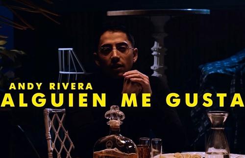 Andy Rivera - Alguien Me Gusta (Version Urbana)