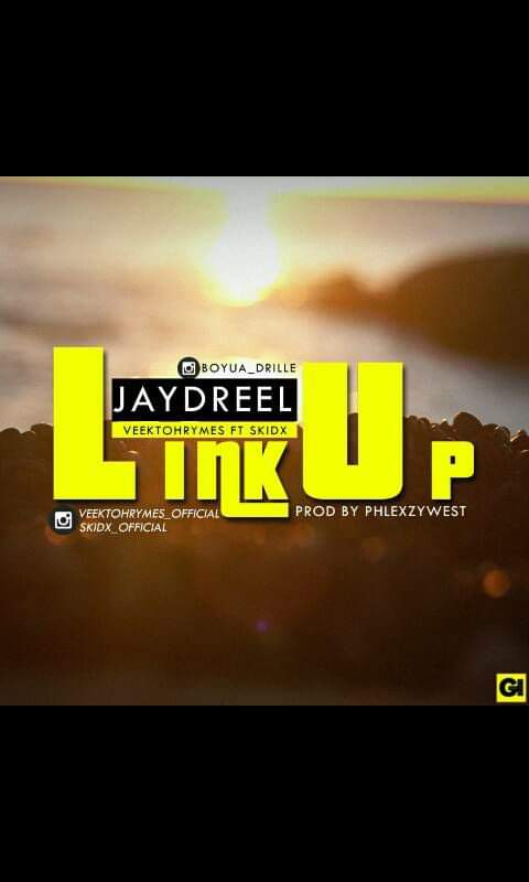 [Music] Jay Dreel – Link Up Ft. Skid x Veektohr Rhymes
