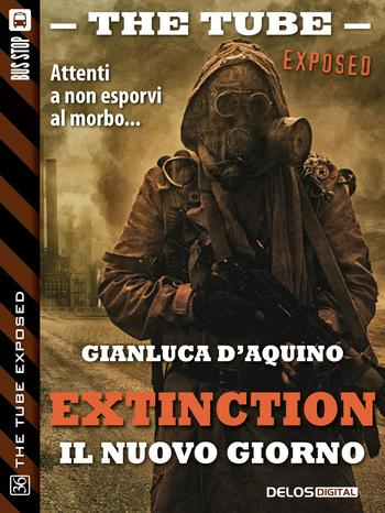 The Tube Exposed #36: Extinction IV - Il nuovo giorno (Gianluca D'Aquino)