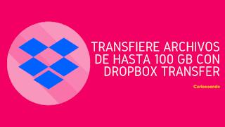 transfiere-archivos-de-hasta-100-gb-dropbox-transfer