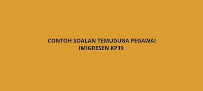 Contoh Soalan Peperiksaan Pegawai Imigresen KP19