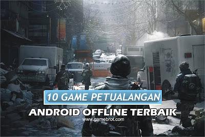 10 Game Petualangan Android Offline Ukuran Kecil Terbaik Gratis!