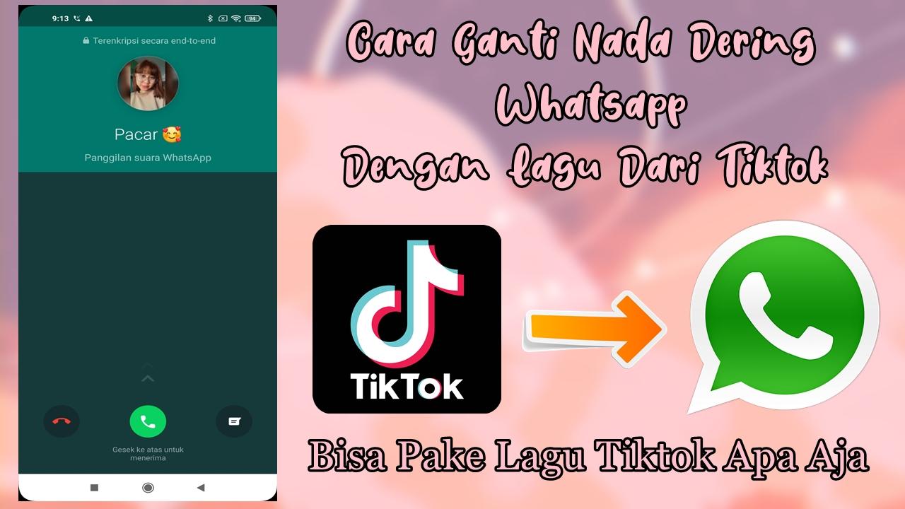 Cara Ganti Nada Dering Whatsapp Dengan Lagu Dari Tiktok Rumah Multimedia