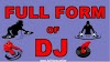 DJ Full Form-full form of DJ music in english