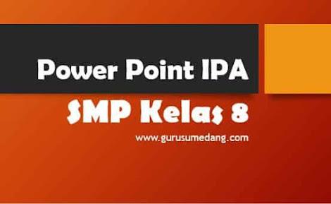Power point IPA SMP kelas 8