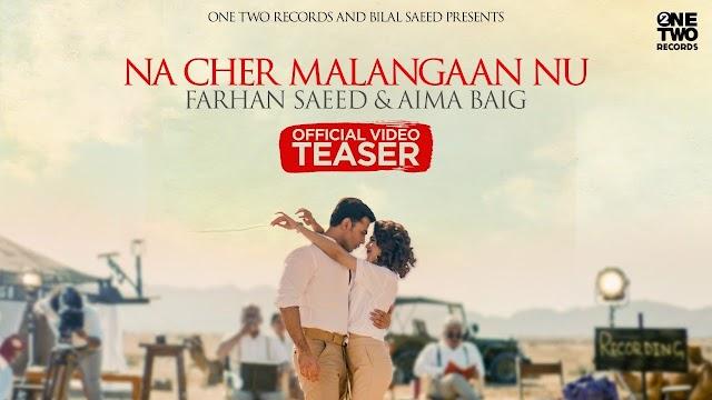 Na Cher Malangaan Nu Lyrics - Farhan Saeed & Aima Baig
