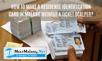 How to Make a Residence Identification Card in Malang Without a Ticket Scalper