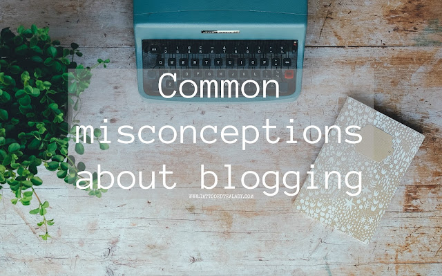 A post about Common Misconceptions about Blogging