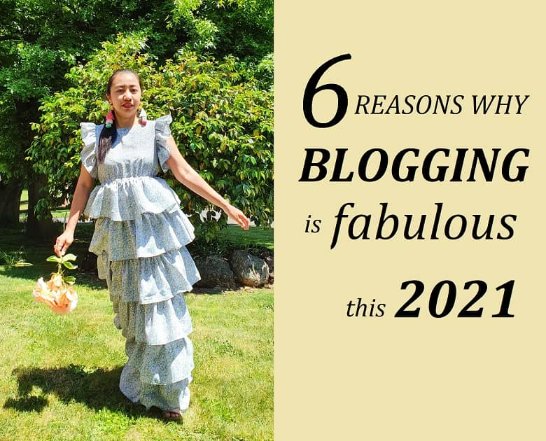 6 Reasons Why Blogging is Fabulous in 2021
