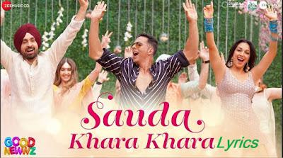 Good Newwz Sauda Khara Khara Song Lyrics | Diljit Dosanjh, Sukhbir, Dhvani Bhanushali
