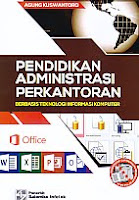 Judul Buku : Pendidikan Administrasi Perkantoran – Berbasis Teknologi Informasi Perkantoran Pengarang : Agung Kuswantoro Penerbit : Salemba Infotek