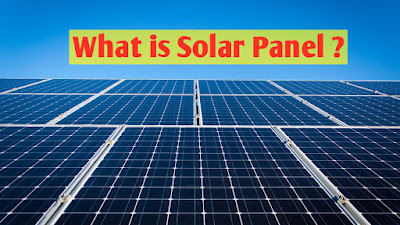 what is solar Panel. solar energy