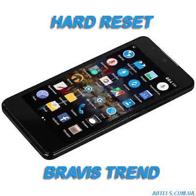 Hard Reset  Bravis Trend 1