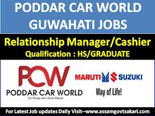 Poddar Car World,Guwahati Relationship Manager/Cashier Recruitment 2019