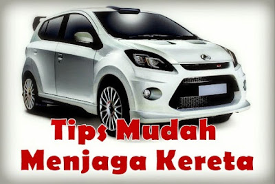 Image result for Tips Jaga Kereta Anda