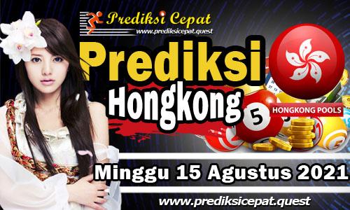 Prediksi Togel HK 15 Agustus 2021