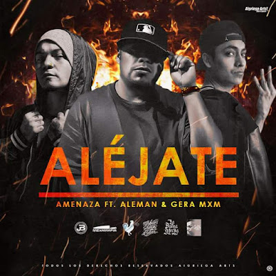 Amenaza feat. Alemán & Gera MxM - Aléjate (Single) [2016]