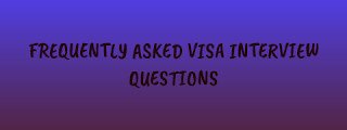 frequently asked visa interview questions