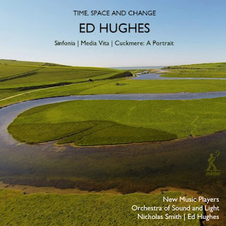 Ed Hughes Cuckmere: A Portrait, Sinfonia; Orchestra of Sound and Light, New Music Players, Ed Hughes, Nicholas Smith; metier