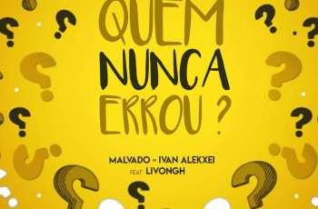 Dj Malvado, Ivan Alekxei - Quem Nunca Errou (feat. Livongh) ( Semba 2017 ) Download