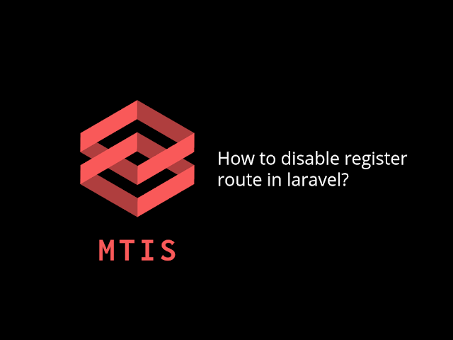 How to disable register route in Laravel 7