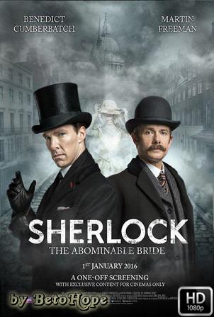Sherlock: La Novia Abominable [1080p] [Latino-Ingles] [MEGA]