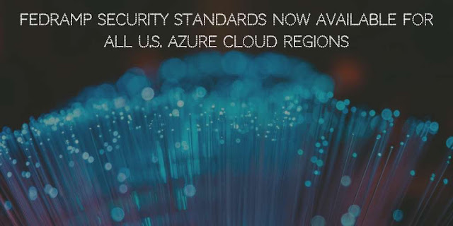 FedRAMP Security Standards now available for all U.S. Azure Cloud Regions