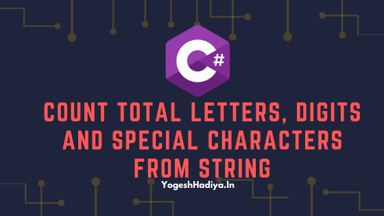 Count Total Letters, Digits And Special Characters From String In C#