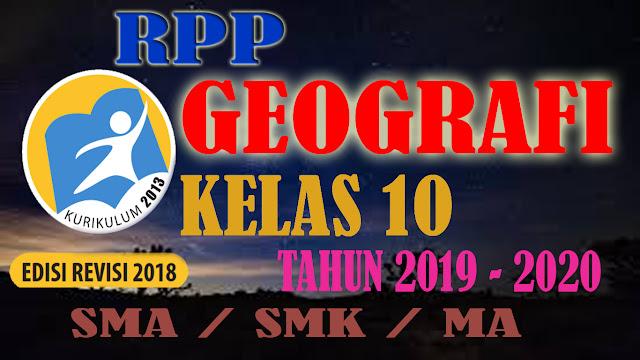 RPP GEOGRAFI KELAS 10 KURIKULUM 2013 REVISI 2018 TAHUN 2019-2020
