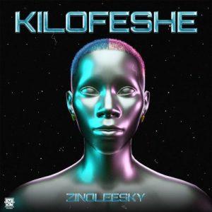 DOWNLOAD MP3: Zinoleesky – Kilofeshe (Prod. by Timmy Jay)