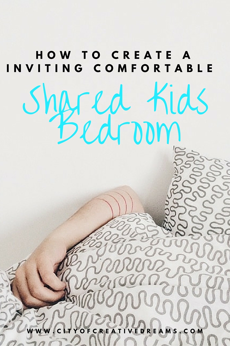 How to Create a Inviting Comfortable Shared Kids Bedroom | City of Creative Dream