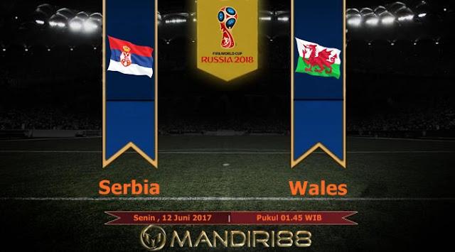 Prediksi Bola : Serbia Vs Wales , Senin 12 Juni 2017 Pukul 01.45 WIB