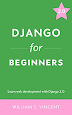 Django for Beginners: Learn Web Development with Django 2.0