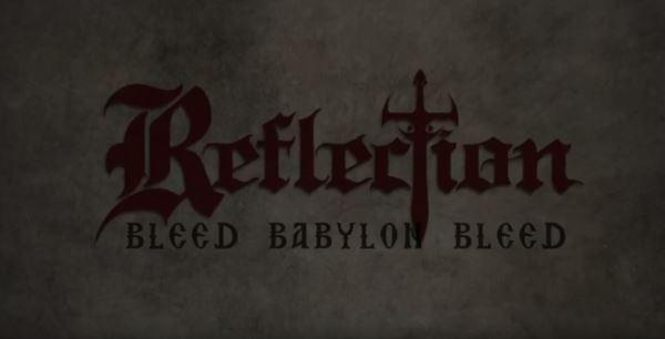 "REFLECTION: Δείτε το νέο τους lyric video για το κομμάτι ""Bleed Babylon Bleed"""