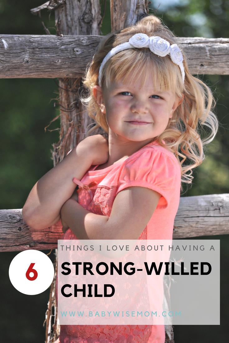 6 Things I Love About Having a Strong-Willed Child