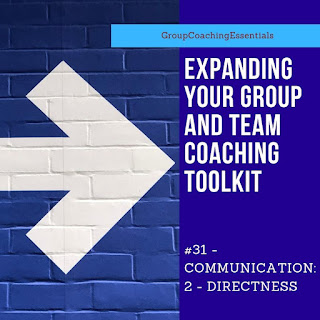 expanding your group and team coaching toolkit communication directness