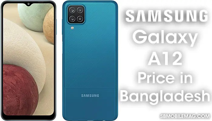 Samsung Galaxy A12, Samsung Galaxy A12 Price, Samsung Galaxy A12 Price in Bangladesh
