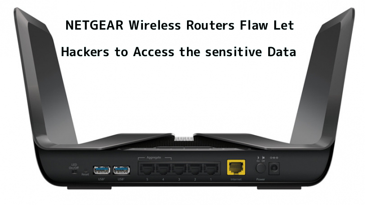 Multiple Vulnerabilities with NETGEAR Wireless Routers Allows Attackers to Access Sensitive Information